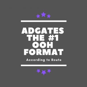 AdGates The Number One OOH format according to Route